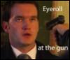 eyeroll at the gun