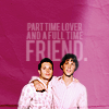 [J2] part-time lovers but full time frie
