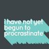 Text: Procrastinate