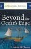 Beyond the Ocean's Edge
