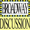 Broadway Discussion