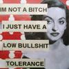 Low bullsh1t tolerance