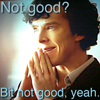 sherlock.  not good?