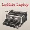 Luddite laptop