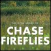 chasefireflies