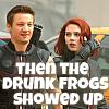 Hufflepuff Forever!: AVNG Clint/Tasha drunk frogs