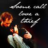 some call love a thief