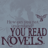 CA: You Read Novels