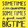 TEXT - SOMETIMES AWESOME SOMETIMES SUCK