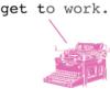 Writing - Get to Work