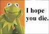 Kermit (I hope you die)