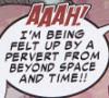 a pervert fr beyond space & time!