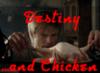 Destiny and Chicken