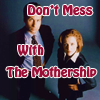 X-F- Don't Mess With The Mothership