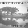 poetry, exceptindreams
