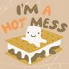 I'm a Hot Mess