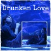 techgirl_on_ij: Drunken Love Made for me please don't ta