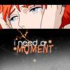 i need a moment