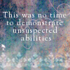 Queen's Thief (Quote:Abilities), Unsuspected Abilities