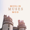 Merlin Muses Mod