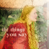the things you say