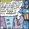 Cap wonders... (Iron Man luvs u)