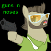 guns and pony noses