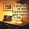 Sit at Typewriter and Curse by sallymn