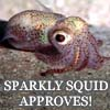 Gen: Sparkly squid approves.