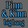 Pinn & Kinn Big Bang