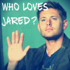Entendre? Make mine a double.: SN J2 Who loves Jared