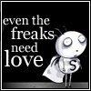 Freaks need love too