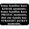 Family, Straight Jacket