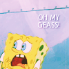 spongebob. oh my geass!