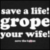 BCA | Save a Life Grope Your Wife