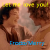 frodo/merry let me love you