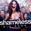 Shameless US Big Bang