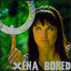 Bizarra: xena bored