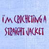 Crocheting a straightjacket