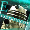 E is for Exterminate!