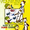 Mish: C&H -- War Is A Dumb Game