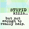 O Demanding One: Express: Stupid Kills