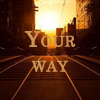 your way