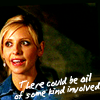 Laura: Buffy - could be oil