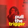 Christina: ob- s- pull the trigger