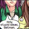 The Muse, Amused: holy stupid ideas batman