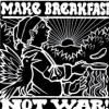 Lbilover: make breakfast not war