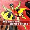 robin (eyes shining bright)