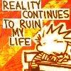 reality ruins life