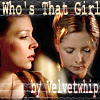 velvetwhip: Who's That Girl